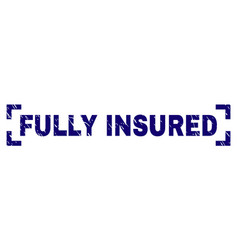 Grunge textured fully insured stamp seal between vector