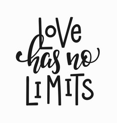 Love has no limits t-shirt quote lettering vector