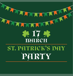 St patricks day party poster with bunting banners vector