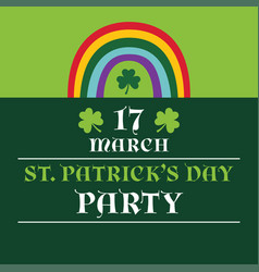 st patricks day party poster with a rainbow vector image vector image