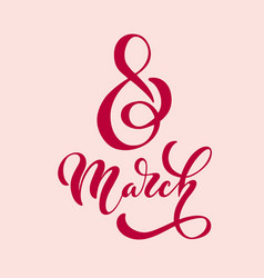 8 march handwritten lettering typography vector image