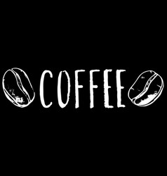 coffee inscription and bean white chalk on black vector image