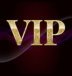 golden symbol of exclusivity the label vip with vector image