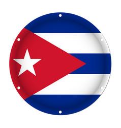 round metallic flag of cuba with screw holes vector image