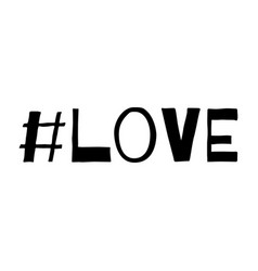 Love hashtag word or text romantic lettering vector
