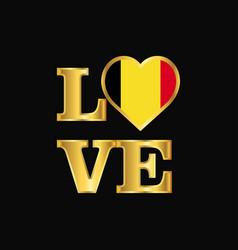 Love typography belgium flag design gold lettering vector