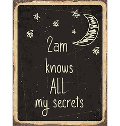 Retro metal sign 2am knows all my secrets vector image