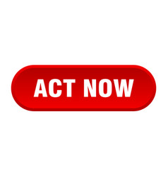 Act now button act now rounded red sign act now vector
