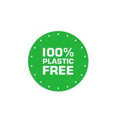 plastic free 100 percent green sticker eco vector image