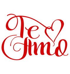 te amo translation from spain language i love you vector image