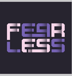 fearless stylized graphic t-shirt design vector image