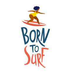 surfing girls in ocean born to surf lettering vector image