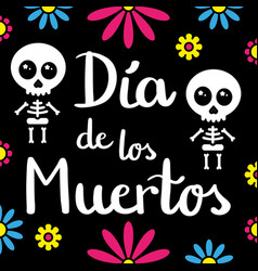 dia de los muertos handwriting card with skeletons vector image