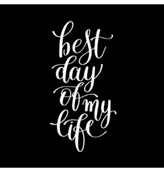 Best day of my life positive lettering poster vector
