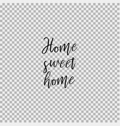 Home sweet home transparent background vector