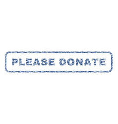 please donate textile stamp vector image