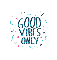 Good vibes only quote vector