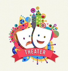 Theater mask icon concept label with color shapes vector