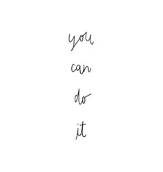 you can do it hand drawn lettering vector image