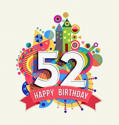 Happy birthday 52 year greeting card poster color vector image vector image