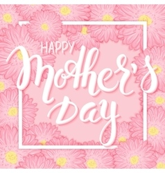 hand drawn mothers day lettering with frame vector image
