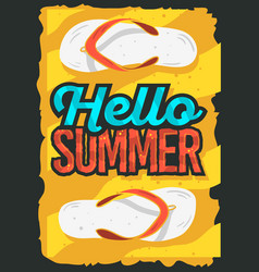 Hello summer time poster design with flip flops vector
