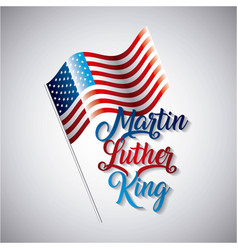 Martin luther king usa flag on metallic pole vector