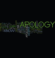 You deserve an apology a true apology text vector