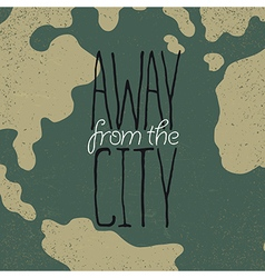 Hand drawn exploration quote away from the city vector