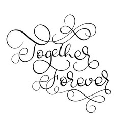 together forever vintage text on white vector image vector image