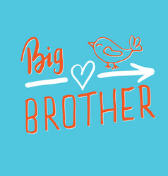 big brother calligraphic lettering sign child vector image