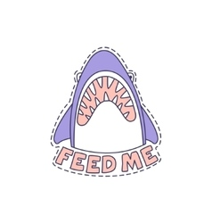 Feed Me Shark Bright Hipster Sticker vector image