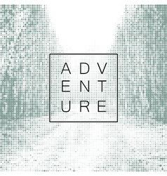 Adventure poster design yemplate halftone vector