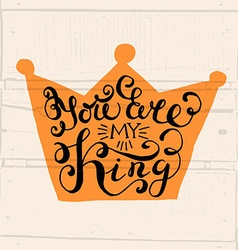 Crown with hand drawn typography poster vector image