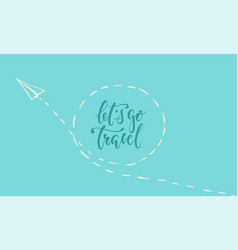paper airplane doodle sketch style lets go travel vector image