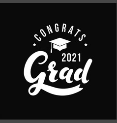 Congrats grad 2021 label on black background vector