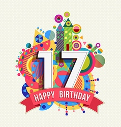 Happy birthday 17 year greeting card poster color vector