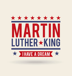 Martin luther king i have a dream poster vector