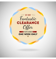 Fantastic clearance offer badge vintage style for vector image vector image