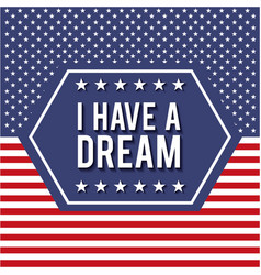 I have a dream badge poster with stars and stripes vector