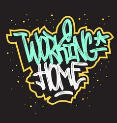 Working home motivational slogan hand drawn vector