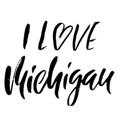 I love michigan modern dry brush lettering retro vector