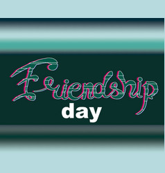 text friendship day with glitch effect vector image