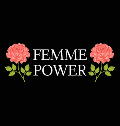 femme power slogan graphic with vector image