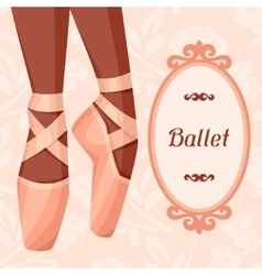 Invitation card to ballet dance show with pointe vector
