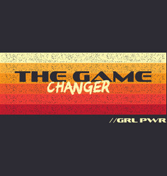 The game changer - girl power fashion poster vector