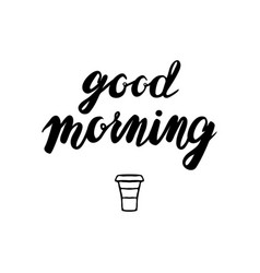 good morning lettering motivational quote vector image