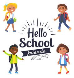 hello school friends sticker with pupils vector image