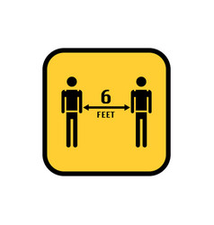 stay 6 feet away keep your distance warning sign vector image