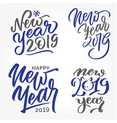 happy new year 2019 - set of hand lettering vector image